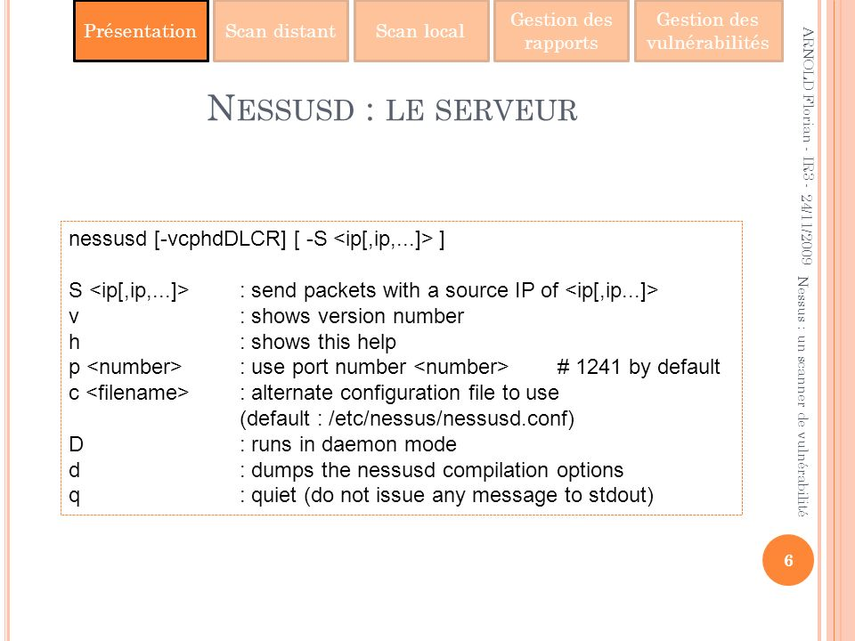 Nessusd : le serveur nessusd [-vcphdDLCR] [ -S <ip[,ip,...]> ]